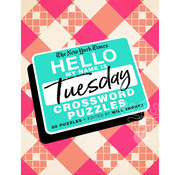 St. Martin's Publishing New York Times Hello My Name is Tuesday Crossword Puzzles