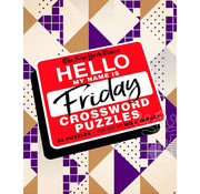 St. Martin's Publishing New York Times Hello My Name is Friday Crossword Puzzles