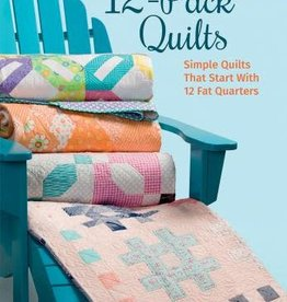 12-Pack Quilts Simple Quilts that Start with 12 Fat Quarters