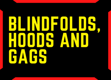 Blindfolds, Hoods and Gags