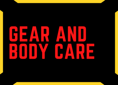 Gear and Body Care