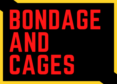 Bondage and Cages