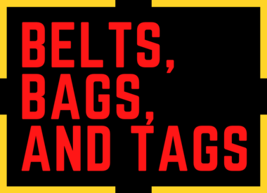 Belts, Bags, and Tags