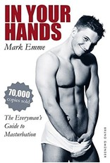 Bruno Gmunder Verlag In Your Hands: The Everyman's Guide By Mark Emme