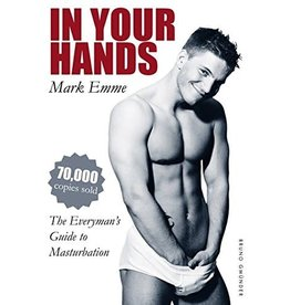 Bruno Gmunder Verlag In Your Hands: The Everyman's Guide By Mark Emme