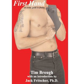 Alternative  Sites Alternative S. Books: First hand an Erotic Guide to Fisting By Tim Brough