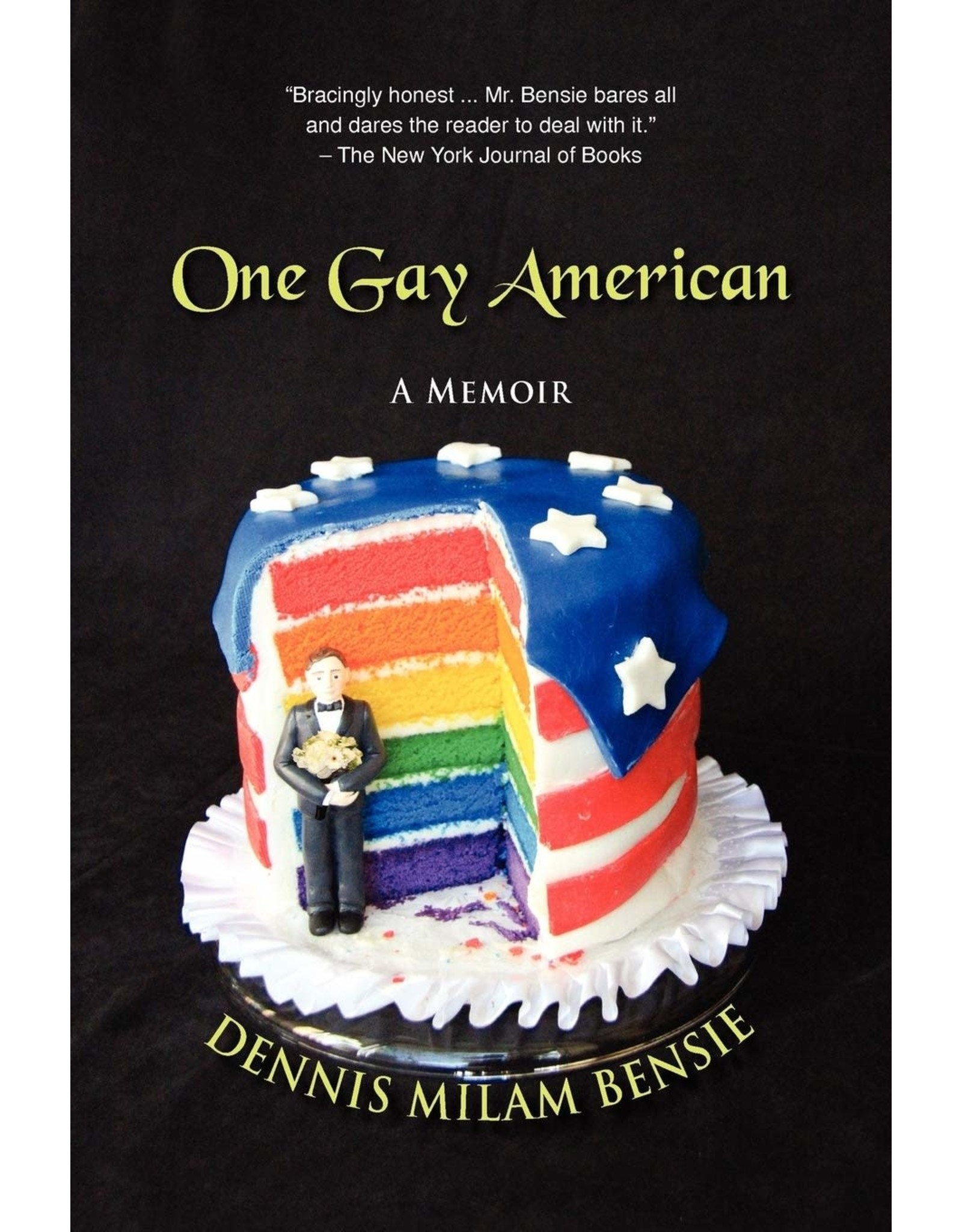 Independent Independent Brand One Gay American: A memoir By Dennis Milam Bensie