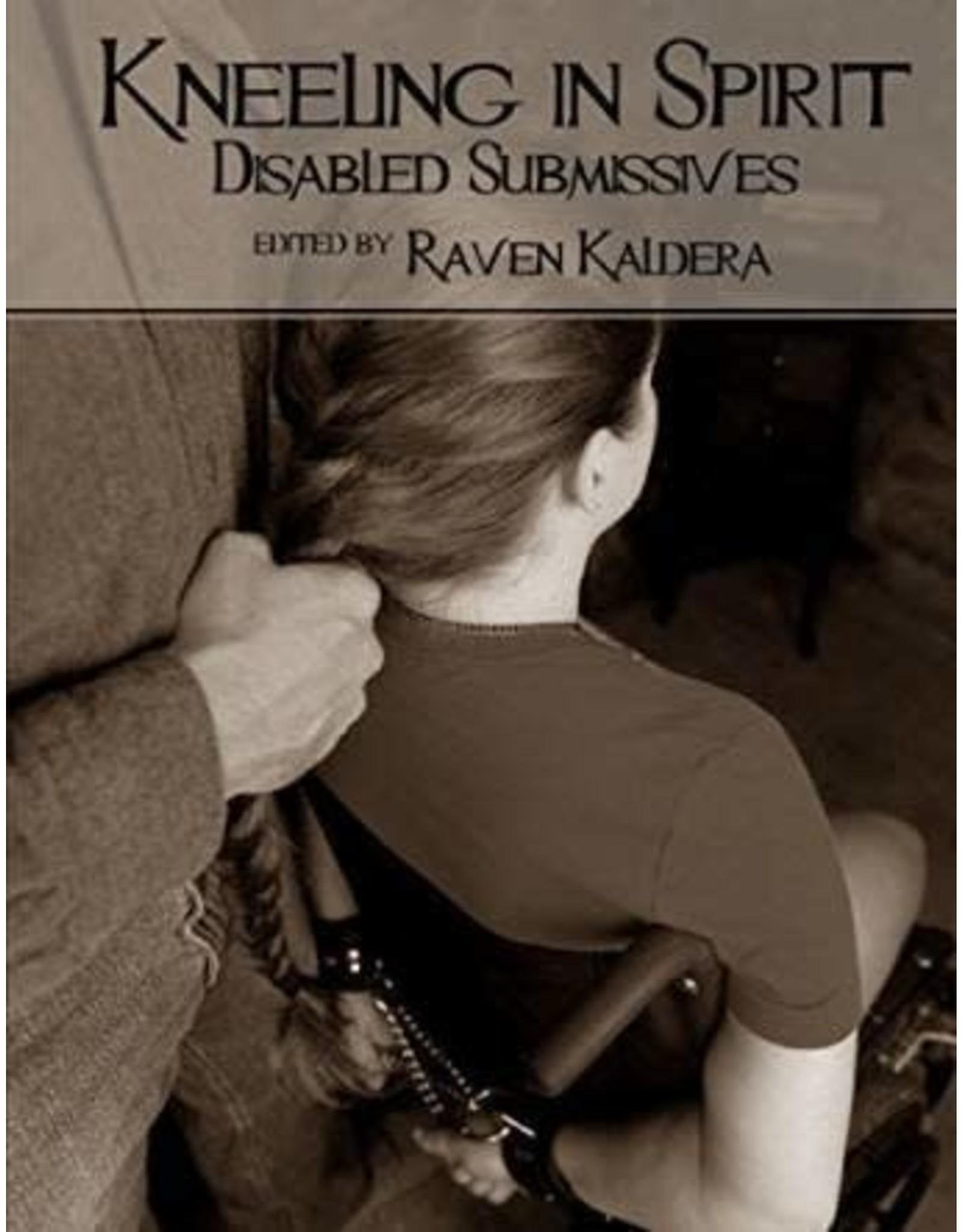 Alternative Sites Alternative S. Books: Kneeling in Spirit Disabled Submissive by Raven Kaldera