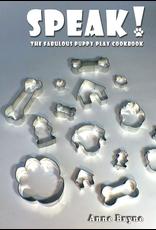 Alternative Sites Alternative S. Books: SPEAK! The Fabulous Puppy Play Cookbook by Anne Bryne