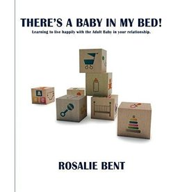 Alternative  Sites Alternative S. Books: There's a baby in my bed! Learning to live happily with the Adult Baby in your relationship by Rosalie Bent