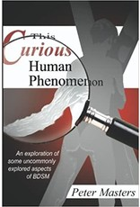 Alternative Sites Alternative S. Books: This Curious Human Phenomenon: An Exploration of Some Uncommonly Explored Aspects of BDSM by Peter Masters