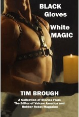 Nazca Plains Nazca Plains Black Gloves, White Magic (A Boner Book) by Tim Brough