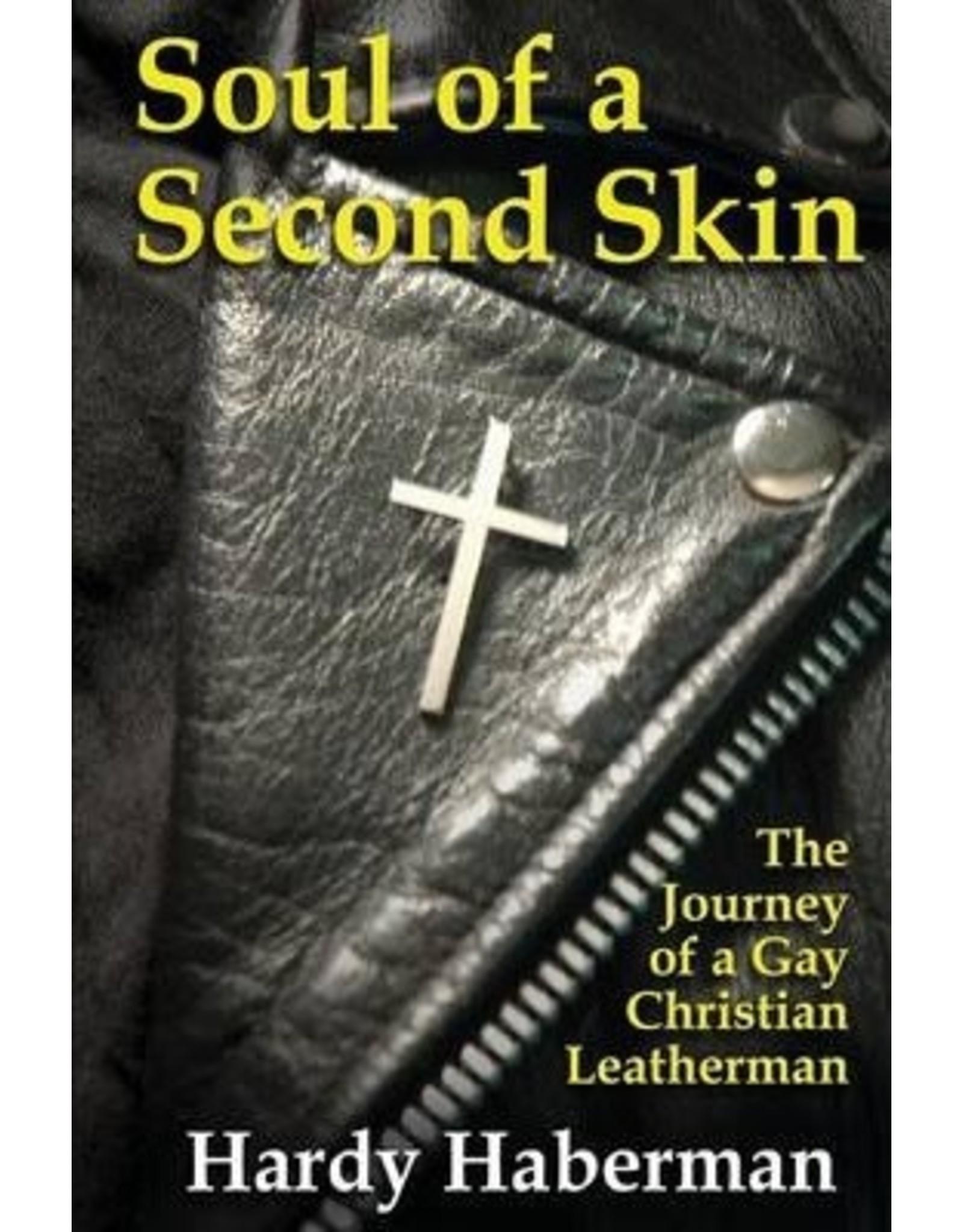 Nazca Plains Nazca Plains Soul of a Second Skin : The Journey of a Gay Christian Leatherman by Hardy Haberman