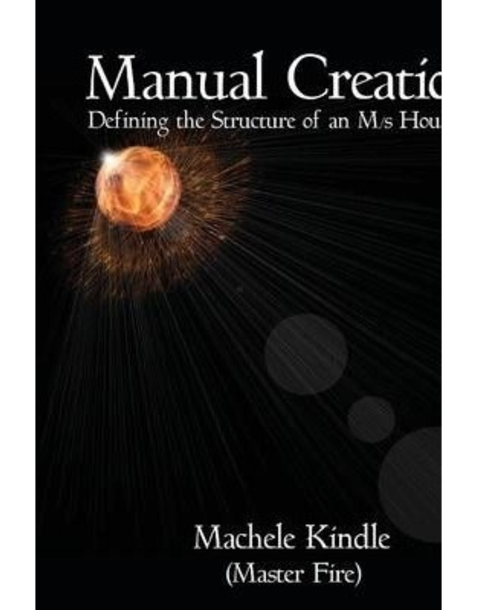 Nazca Plains Nazca Plains Manual Creation : Defining the Structure of an M/S Household by Machele Kindle