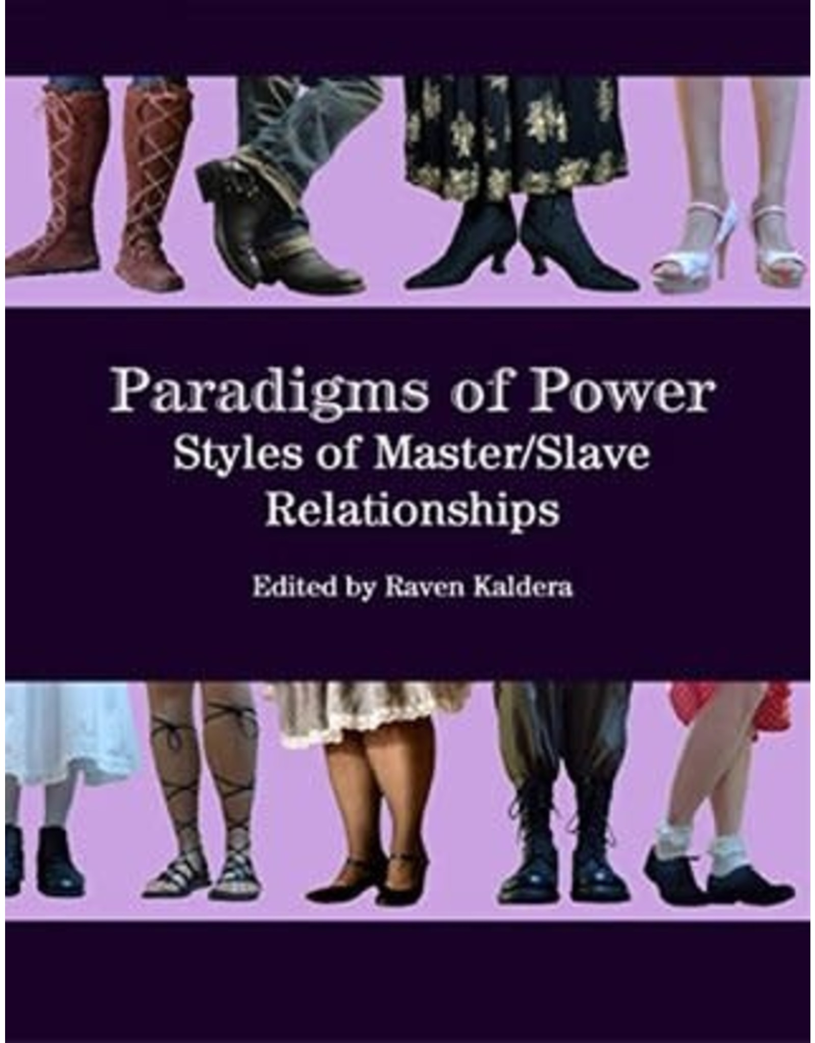 Independent Paradigms of Power: Styles of Master/slave Relationships