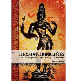 Independent Independent Brand Hermaphrodeities: The Transgender Spirituality Workbook  by Raven Kaldera