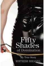 Independent Independent Brand Fifty Shades of Domination - My True Story by Mistress Miranda