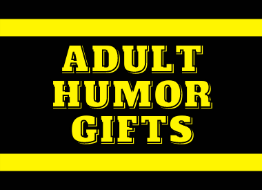 Adult Humor Gifts