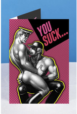 """Peachy Kings Tom of Finland """"You Suck"""" Greeting Card"""