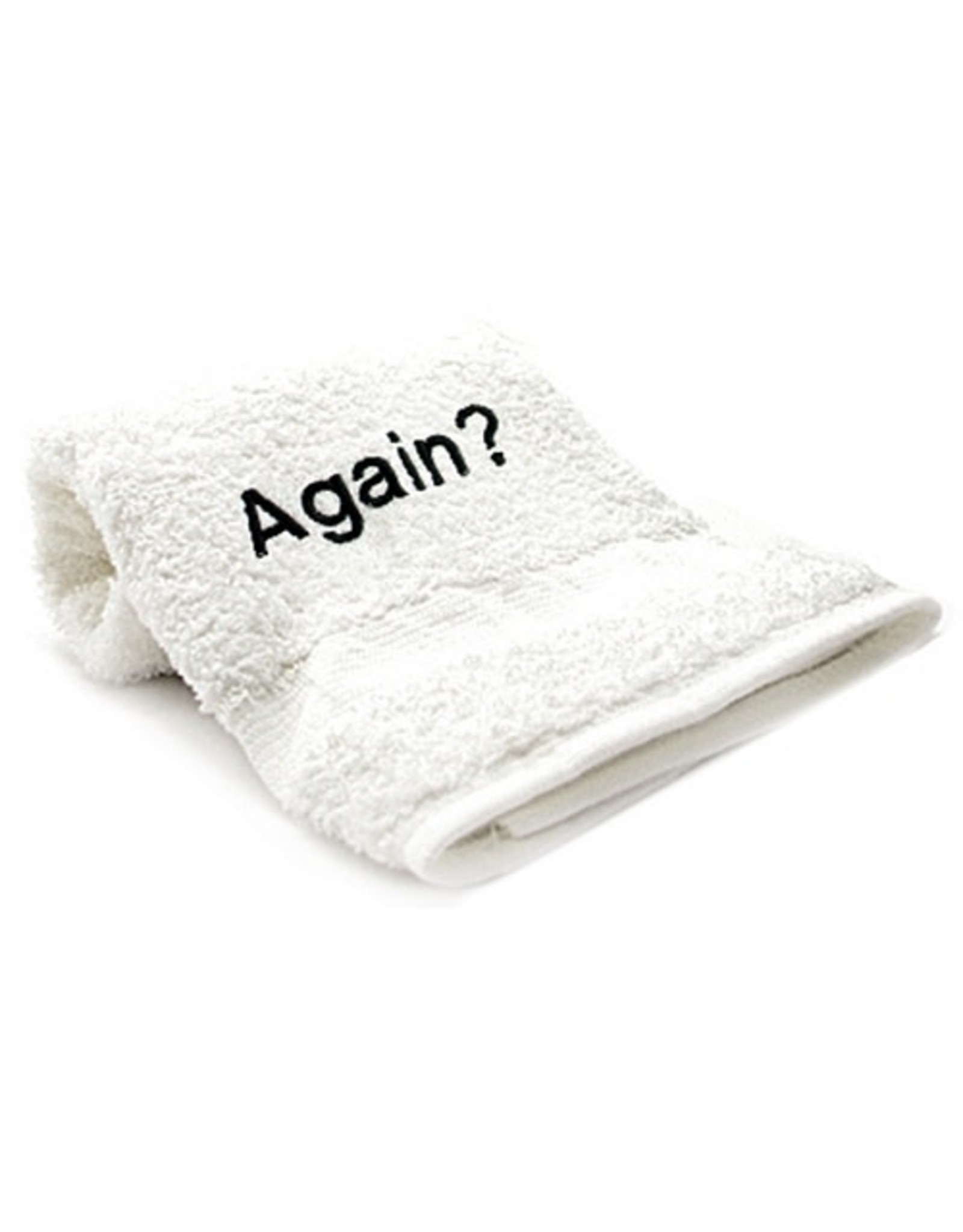 Towels with Attitude ''Again?''
