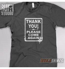 Shane Ruff Studio Burly Shirts Thank You Come Again