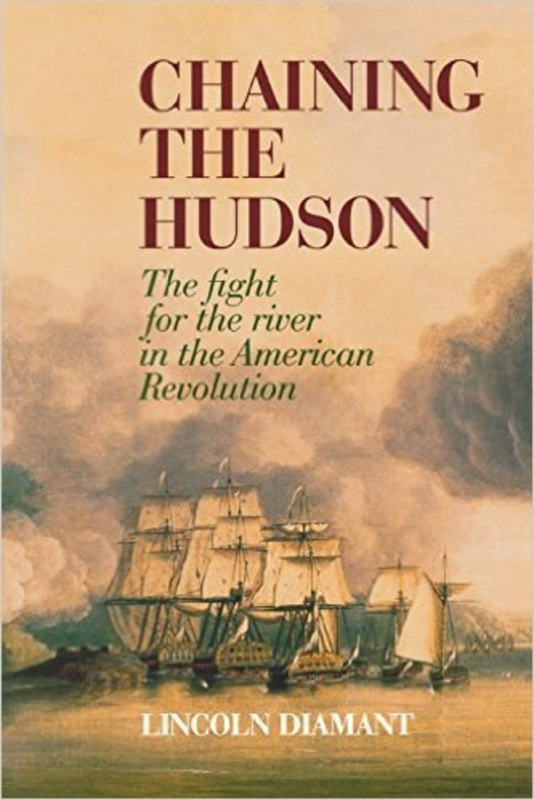 Chaining the Hudson: The Fight for the River in the American Revolution (VINTAGE)