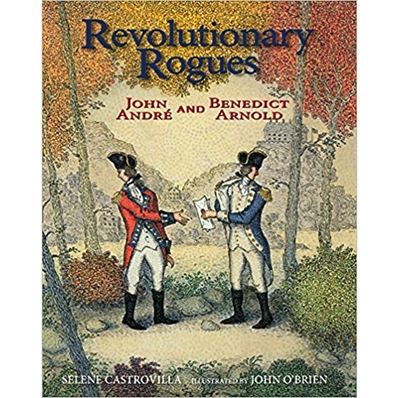 Revolutionary Rogues: John Andre and Benedict Arnold