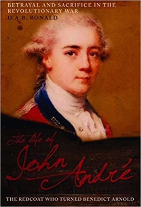 The Life of John Andre who turned Benedict Arnold