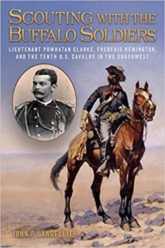 Scouting with Buffalo Soldiers: LT Powhatan Clarke (USMA 1884)