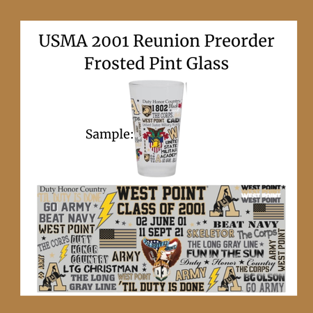 Reunion Preorder: USMA 2001 Reunion Frosted Pint Glass