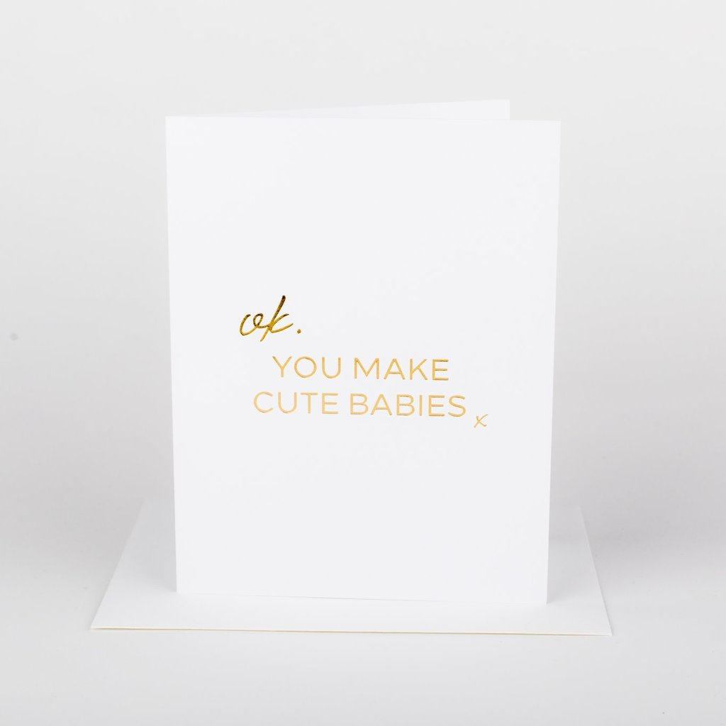 Wrinkle and Crease Paper Products Ok, You Make Cute Babies Greeting Card