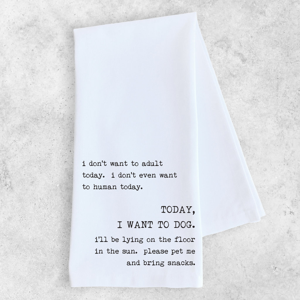 Dev D & Co. Today, I Want To Dog - Tea Towel