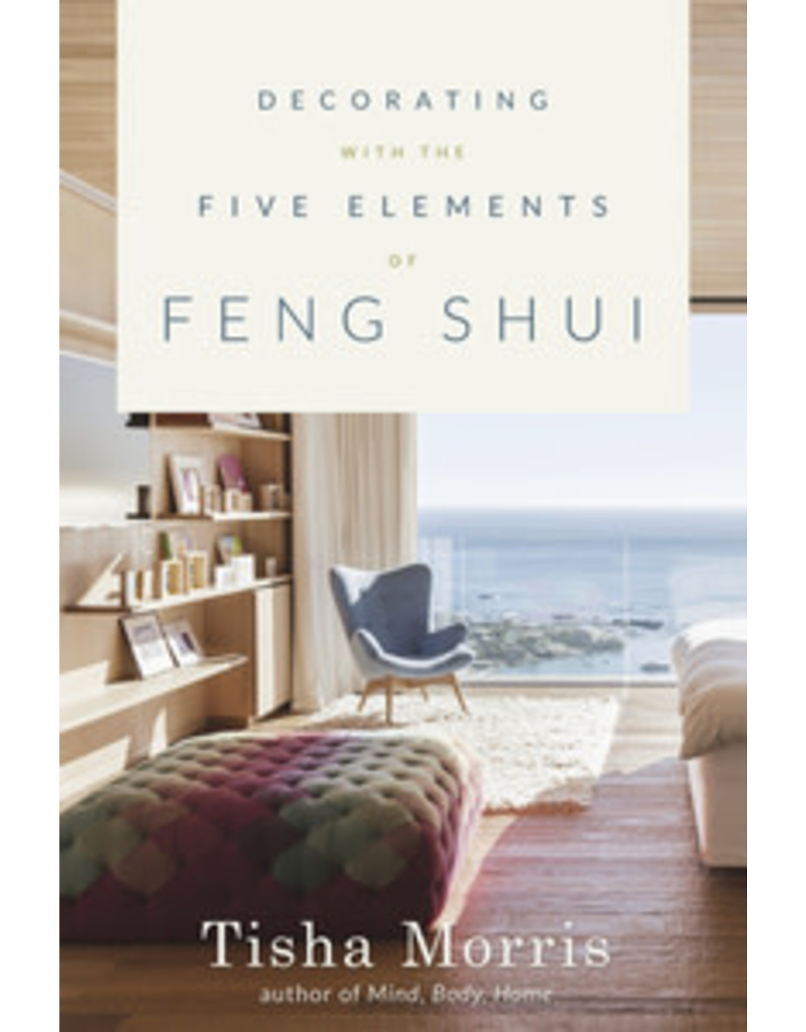 Decorating with the 5 Elements of Feng Shui