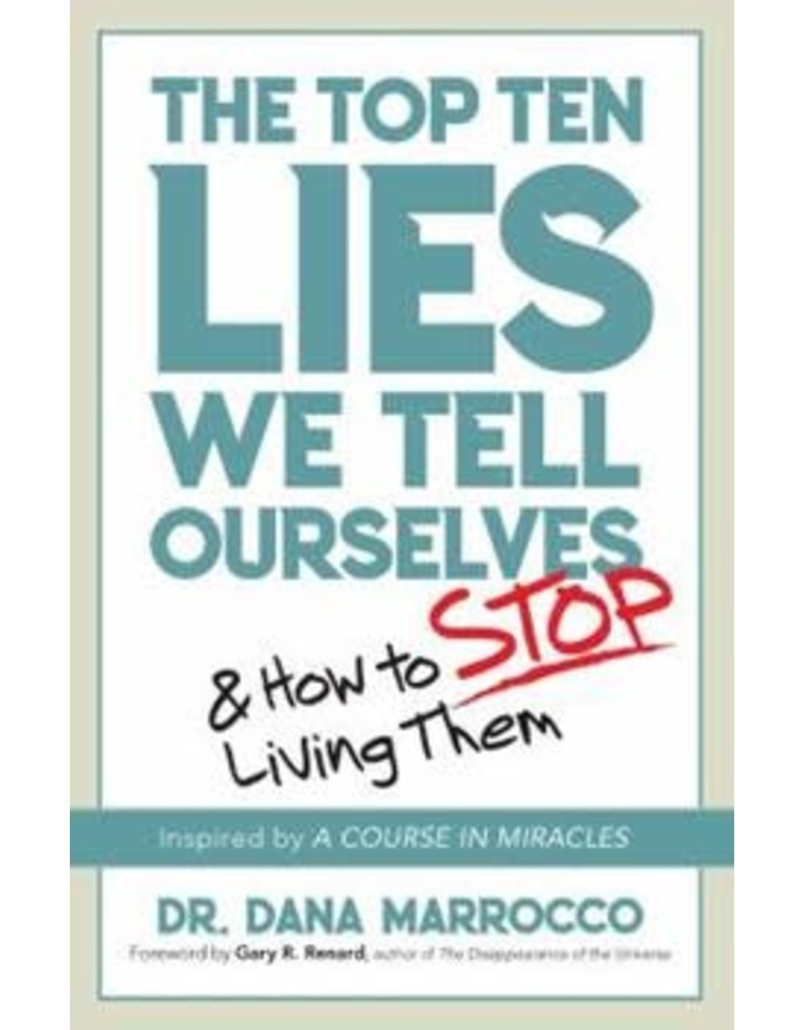 The Top 10 Lies We Tell Ourselves