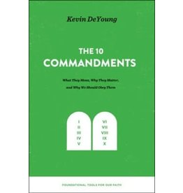 The 10 Commandments by Kevin DeYoung