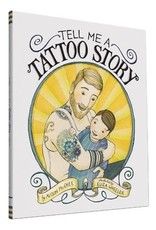 Raincoast Books Tell Me A Tattoo Story By Alison Mcghee ; Illustrated By Eliza Wheeler