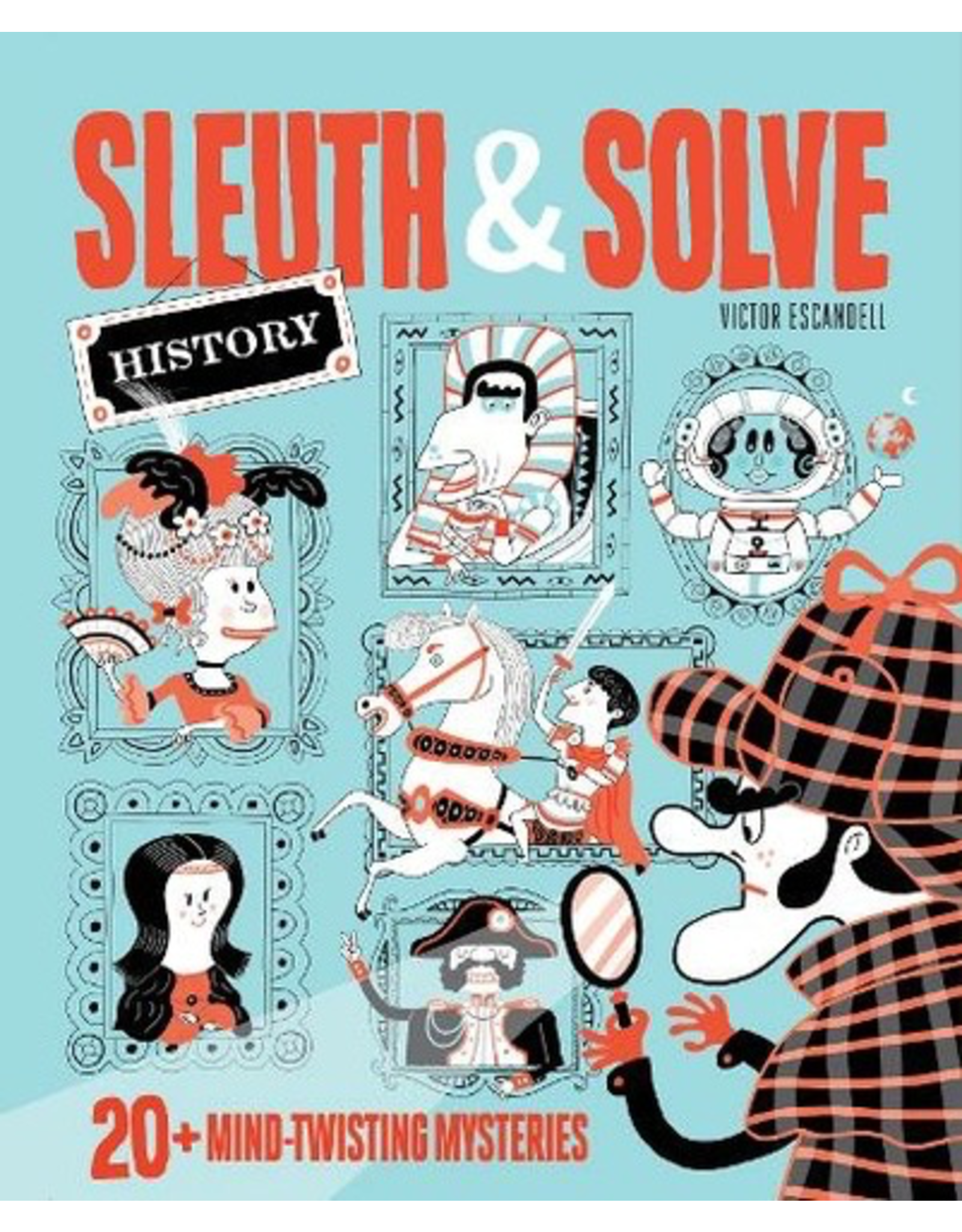 Chronicle Books Sleuth & Solve: History 20+ Mind-Twisting Mysteries