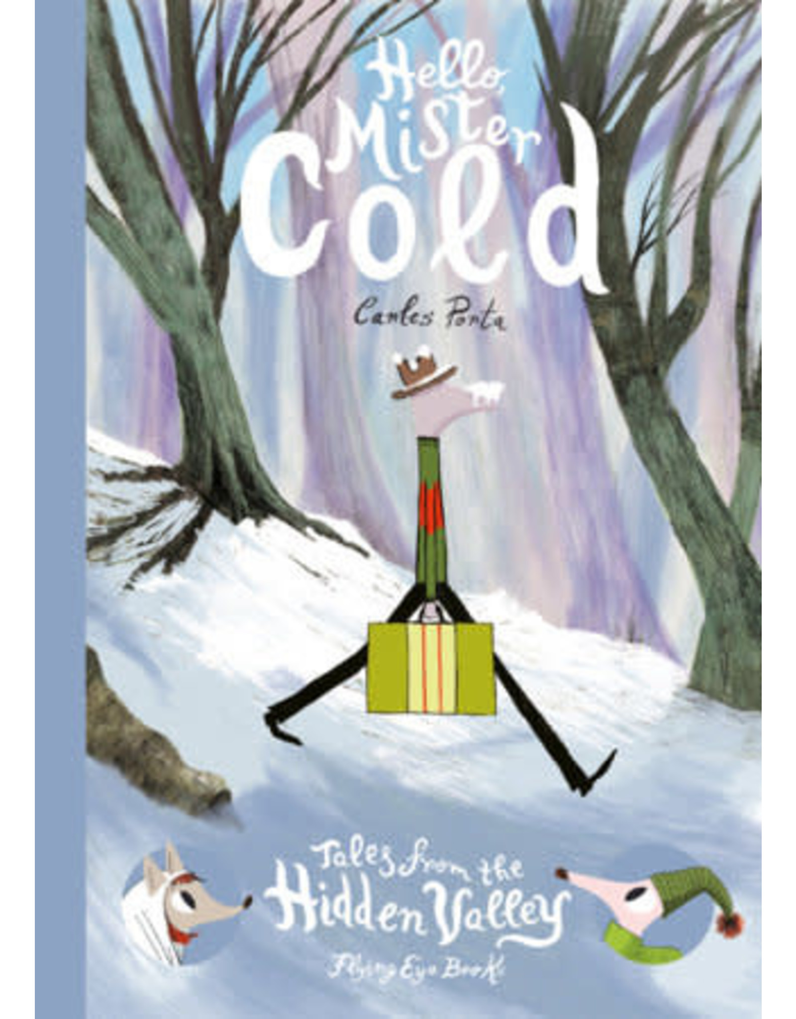 Penguin Random House Canada Hello Mister Cold: Tales from the Hidden Valley Book Two