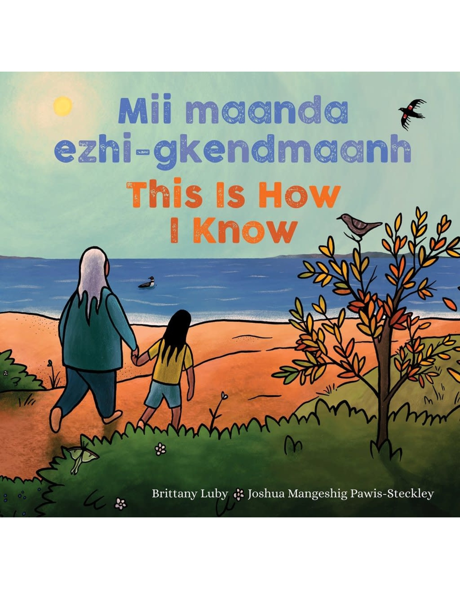 Groundwood Mii maanda ezhi-gkendmaanh / This Is How I Know