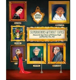 Sterling Superheroes Without Capes : Discover the Super Powers of 20 Famous People, and Find Your Own, Too!