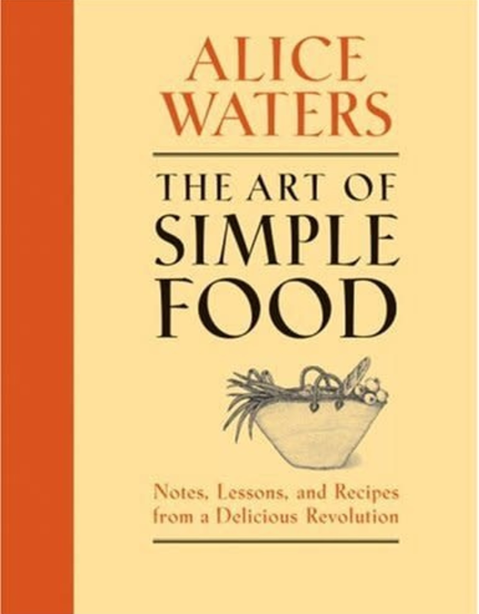 The Art of simple food, Alice Waters
