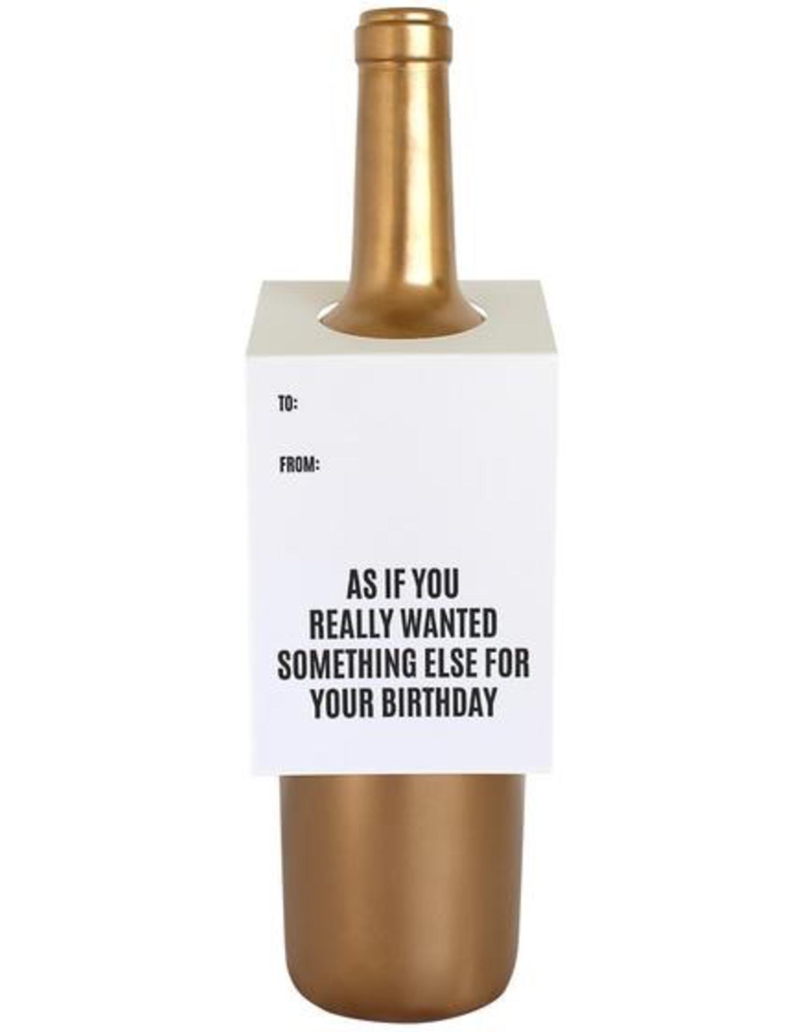 Something Else Birthday Wine Tag Card