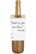Card, Wine Tag. Trust Me You Can Dance