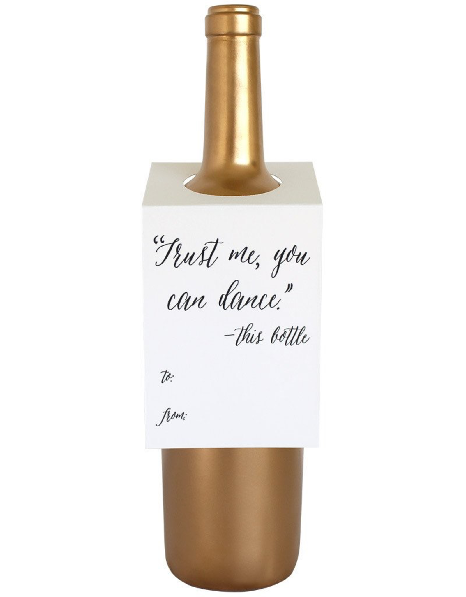 Trust Me You Can Dance Wine Tag Card
