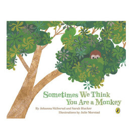 Sometimes We Think You Are A Monkey Book