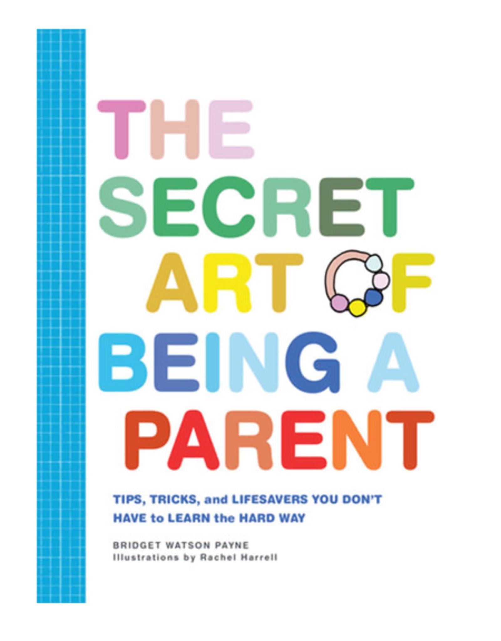 The Secret Art of Being A Parent Book