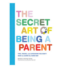 The Secret Art of Being A Parent Book