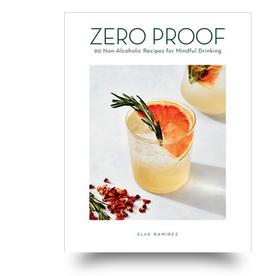 Zero Proof  90 Non-Alcoholic Recipes Book