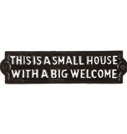 """This Is A Small House Sign 9"""""""