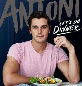Antoni: Let's Do Dinner Book